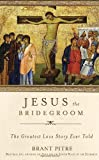 img - for Jesus the Bridegroom: The Greatest Love Story Ever Told book / textbook / text book