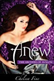 Anew (The Archers of Avalon Book 1)