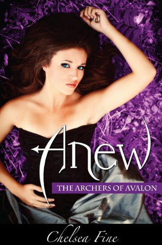 Anew (The Archers of Avalon Book 1) by [Fine, Chelsea]