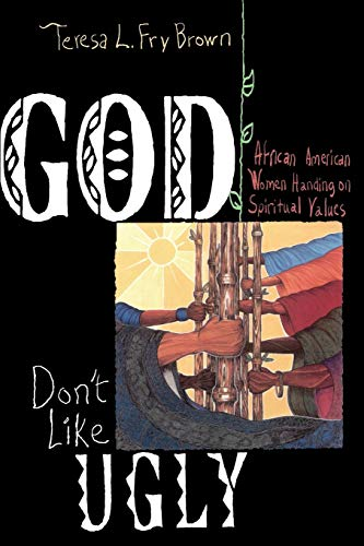 Search : God Don't Like Ugly: African American Women Handing on Spiritual Values