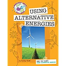 Save the Planet: Using Alternative Energies (Explorer Library: Language Arts Explorer)
