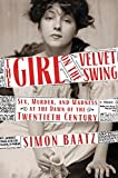 #7: The Girl on the Velvet Swing: Sex, Murder, and Madness at the Dawn of the Twentieth Century