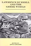 Lawrence Durrell and the Greek World, , 1575910764