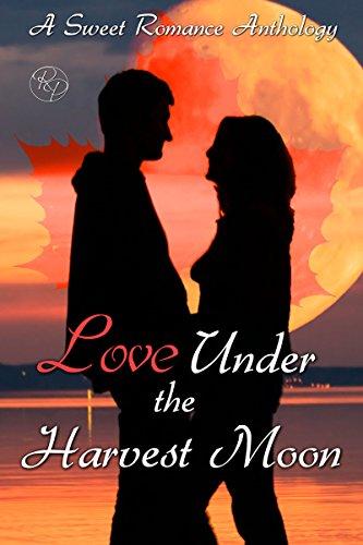 Love Under the Harvest Moon: A Sweet Romance Anthology