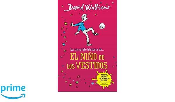 La increíble historia de...el niño de los vestidos (Spanish Edition): David Walliams: 9786073132107: Amazon.com: Books