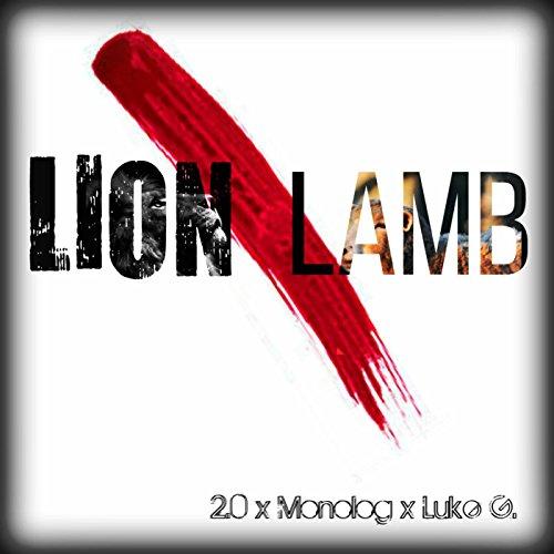 - Lion or Lamb (feat. Monolog & Luke G.)