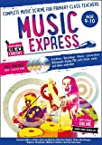Music Express – Music Express: Age 9-10 (Book + 3CDs + DVD-ROM): Complete music scheme for primary class teachers