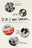 So As I Was Saying . . .: My Somewhat Eventful Life