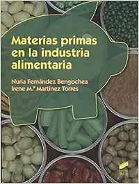 Materias primas en la industria alimentaria: 78 (Industrias alimentarias)