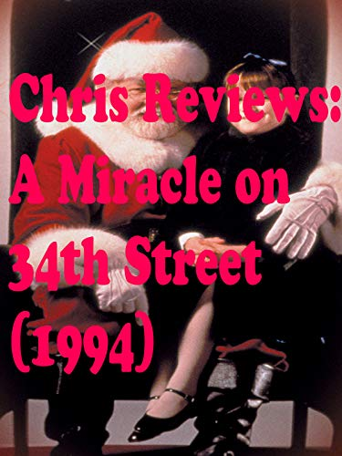Review: Chris Reviews: A Miracle On 34th Street (1994)
