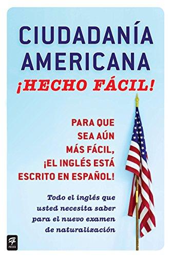 Ciudadania Americana ¡Hecho fácil! (Hecho facil) (Spanish Edition)