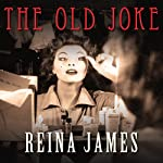 The Old Joke | Reina James
