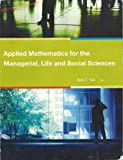 Applied Mathematics for the Managerial, Life and Social Sciences, Soo T. Tan, 128510045X