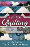 Tips for Quilting, Old Country Store Staff, 1561488046