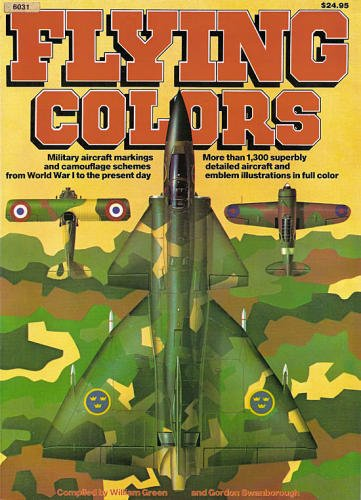 Flying Colors: Military Aircraft Markings and Camouflage Schemes from World War I to Present Day - Aircraft Specials series (6031) ()