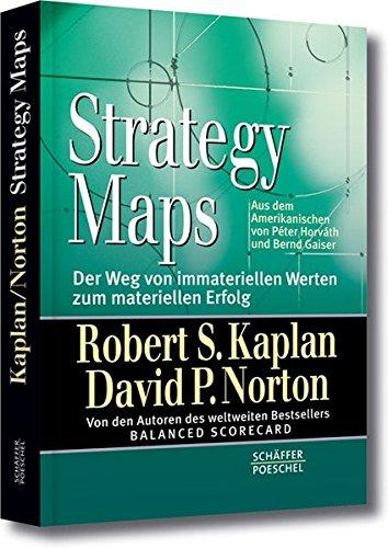 Strategy Maps: Der Weg von immateriellen Werten zum materiellen Erfolg