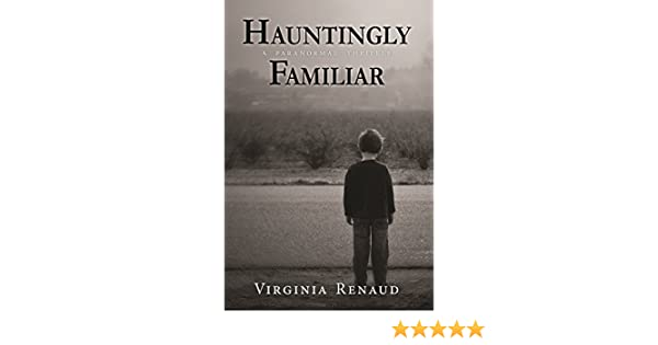 Hauntingly Familiar: A Paranormal Thriller