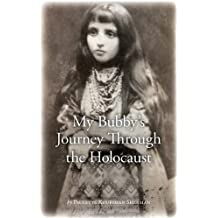 My Bubby's Journey Through the Holocaust by Paulette Kouffman Sherman (2014-01-30)