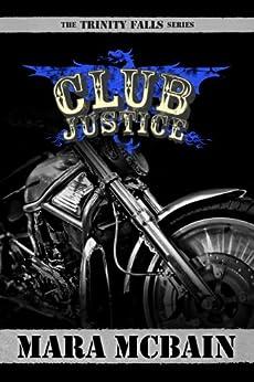 CLUB JUSTICE (The Trinity Falls Series Book 1) by [McBain, Mara ]