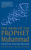 Front cover for the book The Heirs of the Prophet Muhammad: And the Roots of the Sunni-Shia Schism by Barnaby Rogerson