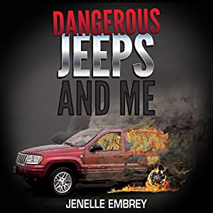 Dangerous Jeeps and Me Audiobook