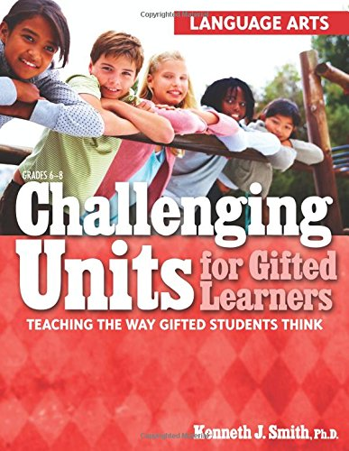 Challenging Units for Gifted Learners: Language Arts: Teaching the Way Gifted Students ()