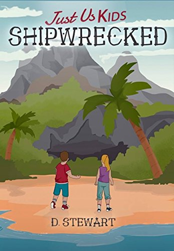 Just Us Kids  : Shipwrecked by [Stewart, D]
