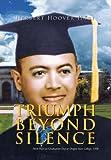 Triumph Beyond Silence, Herbert Hoover Hart, 1425767885