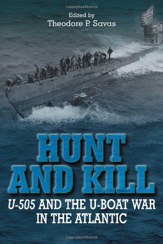 Read Online Hunt and Kill: U-505 and the U-boat War in the Atlantic PDF