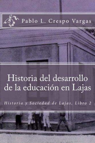Historia del desarrollo de la educación en Lajas (Historia y Sociedad de Lajas) (Volume 2) (Spanish Edition)