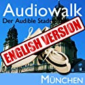 Audiowalk Munich Audiobook by Taufig Khalil Narrated by Taufig Khalil