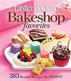 Taste of Home Bake Shop Favorites: 383 Reader Recipes You'll Love