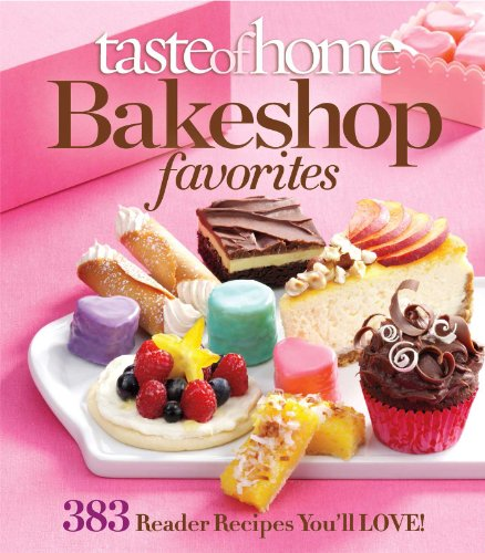 Taste of Home Bake Shop Favorites: 383 Reader Recipes You'll Love by Taste Of Home