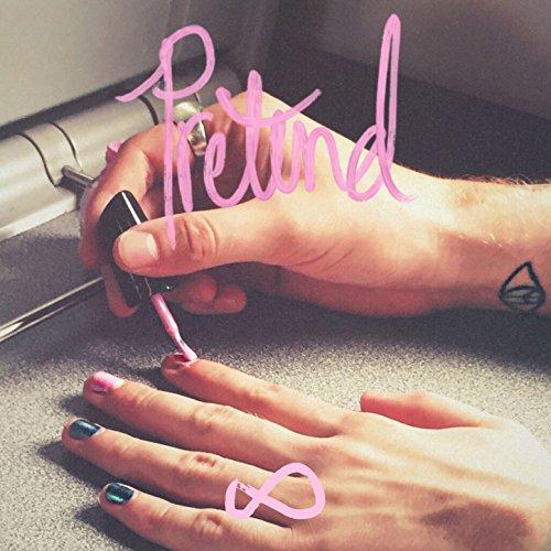 Pretend [Explicit]