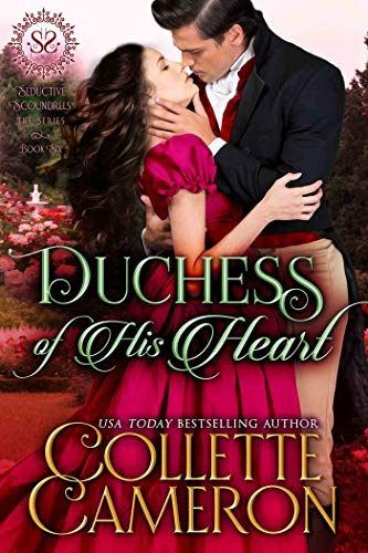 Duchess of His Heart (Seductive Scoundrels Book 6)
