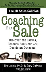 Coaching the Sale: Discover the Power of Coaching to Increase Sales and Build Great Sales Teams