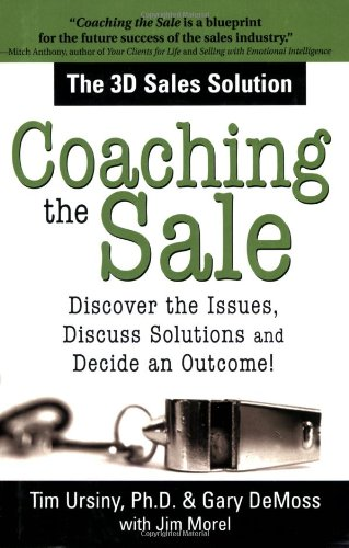 Coaching the Sale: Discover the Issues, Discuss Solutions, and Decide an Outcome pdf epub