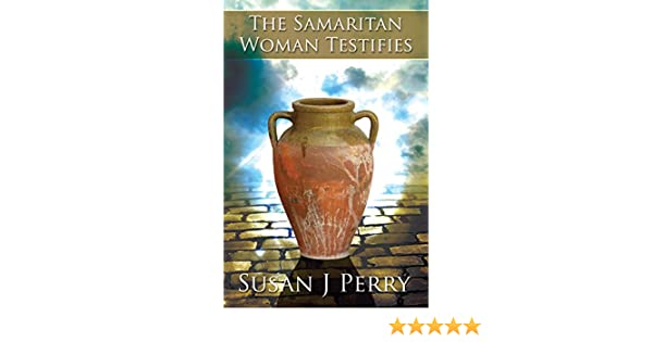 The Samaritan Woman Testifies