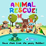 Animal Rescue! Save Them From The Pesky Robber!: A Where's Wally Style Book for 2-4 Year Olds