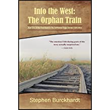 Into the West: The Orphan Train: Part One of the First Book in The Territories Saga Serials Collection