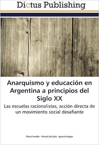 Book Anarquismo y educación en Argentina a principios del Siglo XX: Las escuelas racionalistas, acción directa de un movimiento social desafiante (Spanish Edition)