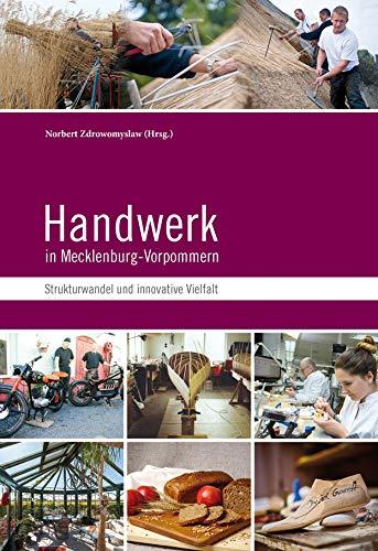 August 2018 Rainer Mutke Norbert Zdrowomyslaw MV-Verlag 3946096069 21 Strukturwandel und innovative Vielfalt Broschiert Handwerk in Mecklenburg-Vorpommern