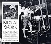 Kids At Work: Lewis Hine And The Crusade Against