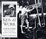 img - for Kids at Work: Lewis Hine and the Crusade Against Child Labor book / textbook / text book