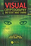 Visual Cryptography and Secret Image Sharing, , 143983721X