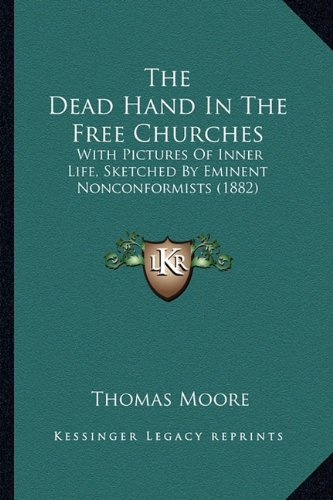 Download The Dead Hand In The Free Churches: With Pictures Of Inner Life, Sketched By Eminent Nonconformists (1882) pdf epub