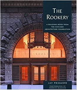 The Rookery A Building Book From The Chicago Architecture