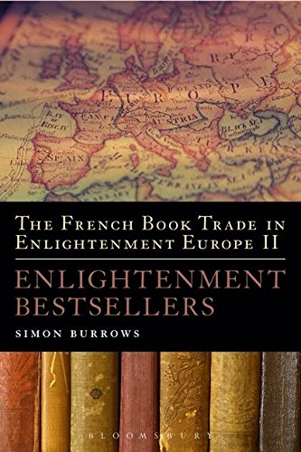 The French Book Trade in Enlightenment Europe II: Enlightenment Bestsellers