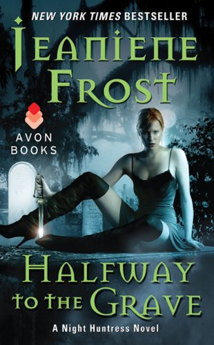 Halfway to the Grave: A Night Huntress Novel by [Frost, Jeaniene]