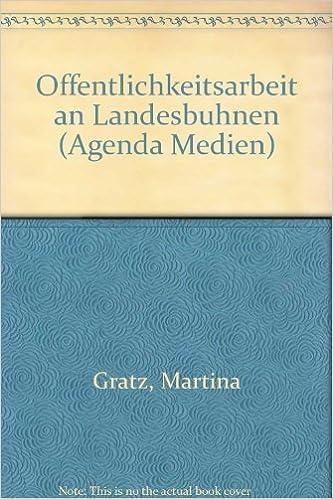 Öffentlichkeitsarbeit an Landesbühnen (Agenda Medien ...